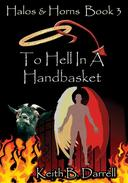 To Hell in a Handbasket (Halo & Horns, Book 3)