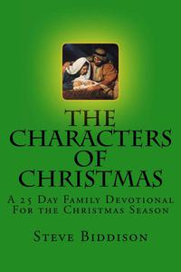 The Characters of Christmas: A 25 Day Family Devotional