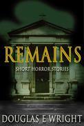 Remains: Short Horror Stories
