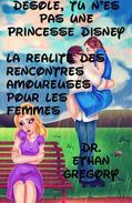 Désolé, tu n'es pas une princesse Disney : la réalité des rencontres amoureuses pour les femmes