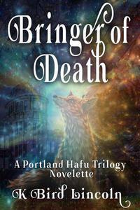 Bringer-of-Death: Portland Hafu Trilogy Prequel Novelette