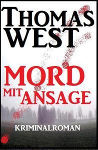 Mord mit Ansage: Kriminalroman