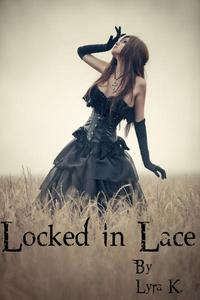 Locked in Lace