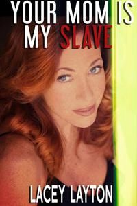Your Mom is My Slave (Erotic Hypnosis, Domination, Submission)