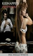 Kidnapped Proposal : The Billionaire Mob Boss's lifetime Obsession