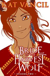 Bride of the Harvest Wolf: Episode Two
