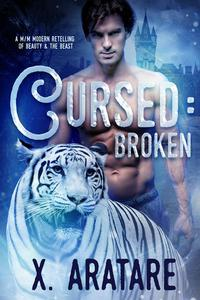 Cursed: Broken (A M/M Retelling of Beauty & the Beast) Book 1