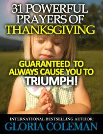 31 Powerful Prayers Of Thanksgiving – Guaranteed To Always Cause You To Triumph!