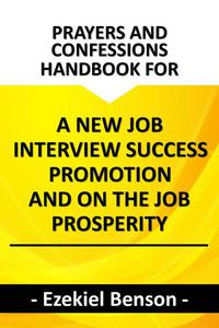 Prayers and Confessions Handbook for a new Job, Interview