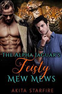 The Alpha Jaguar's Feisty Mew Mews