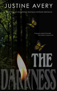 The Darkness (a Short Tale of Uncommon Daring & Ultimate Defiance)