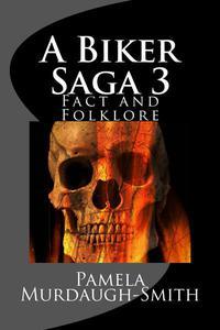 A Biker Saga 3, Fact and Folklore