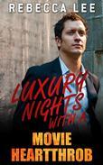 Luxury Nights with a Movie Heartthrob