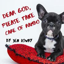 Dear God, Please Take Care of Rambo