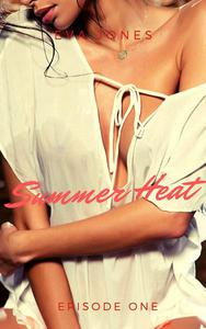 Summer Heat: Episode 1