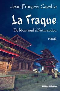 La Traque. De Montréal à Katmandou