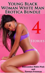 Young  Black Woman White Man Erotica Bundle 4 Stories