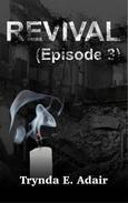 Revival (Episode 3)