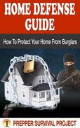 Home Defense Guide: How To Protect Your Home From Burglars