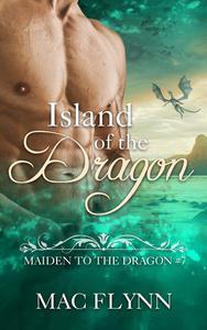 Island of the Dragon: Maiden to the Dragon #7 (Alpha Dragon Shifter Romance)