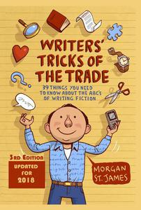 Writers' Tricks of the Trade: 39 Things You Need to Know About the ABC's of Writing Fiction