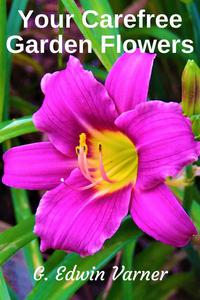 Your Carefree Garden Flowers