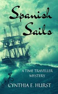Spanish Sails (A Time Traveller Mystery)
