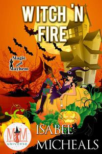 Witch 'N Fire: Magic and Mayhem Universe