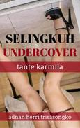 Selingkuh Undercover: Tante Karmila