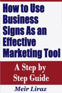 How to Use Business Signs As an Effective Marketing Tool: A Step by Step Guide