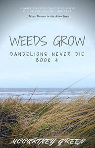 Dandelions Never Die Book 4 - Weeds Grow