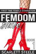 Femdom Slave - First Time Female Domination