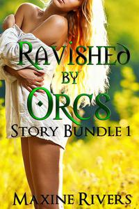 Ravished by Orcs Bundle (Stories 1-3)