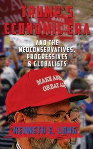 Trump's Economic Era and the Neoconservatives, Progressives and Globalists