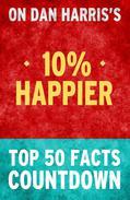 10% Happier - Top 50 Facts Countdown