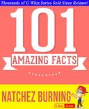 Natchez Burning - 101 Amazing Facts You Didn't Know