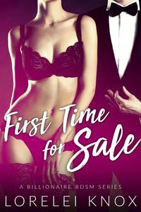 First Time For Sale (First Time and Billionaire Erotica)