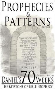 Daniel's 70 Weeks: The Keystone of Bible Prophecy