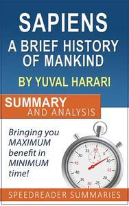 Sapiens: A Brief History of Mankind by Yuval Noah Harari: Summary and Analysis