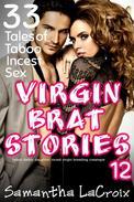 Virgin Brat Stories 12 - 33 Tales of Taboo Incest Sex (Taboo Daddy Daughter Incest Virgin Breeding Creampie)