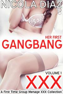 Her First Gangbang XXX - Volume 1