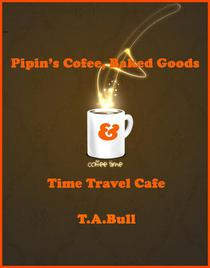 Pipin's Coffee, Baked Goods & Time Travel Cafe