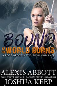 Bound as the World Burns