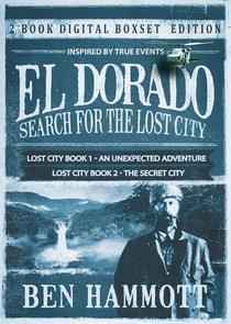 El Dorado Box Set - An Unexpected Adventure and The Secret City