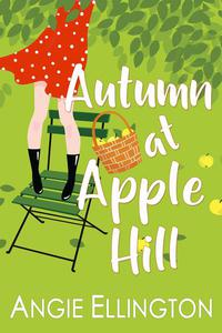 Autumn at Apple Hill (a chick lit small town romance )