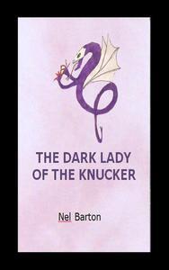 THE DARK LADY OF THE KNUCKER