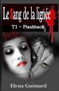 Le Sang de la lignée T1 Flashback