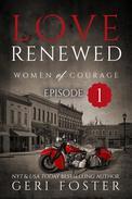 Love Renewed: Women of Courage, Episode One
