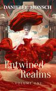 Entwined Realms, Volume One