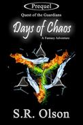 Days of Chaos: A Fantasy Adventure (Prequel: Quest of the Guardians)